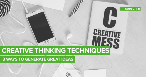 Creative Thinking Techniques How To Be New